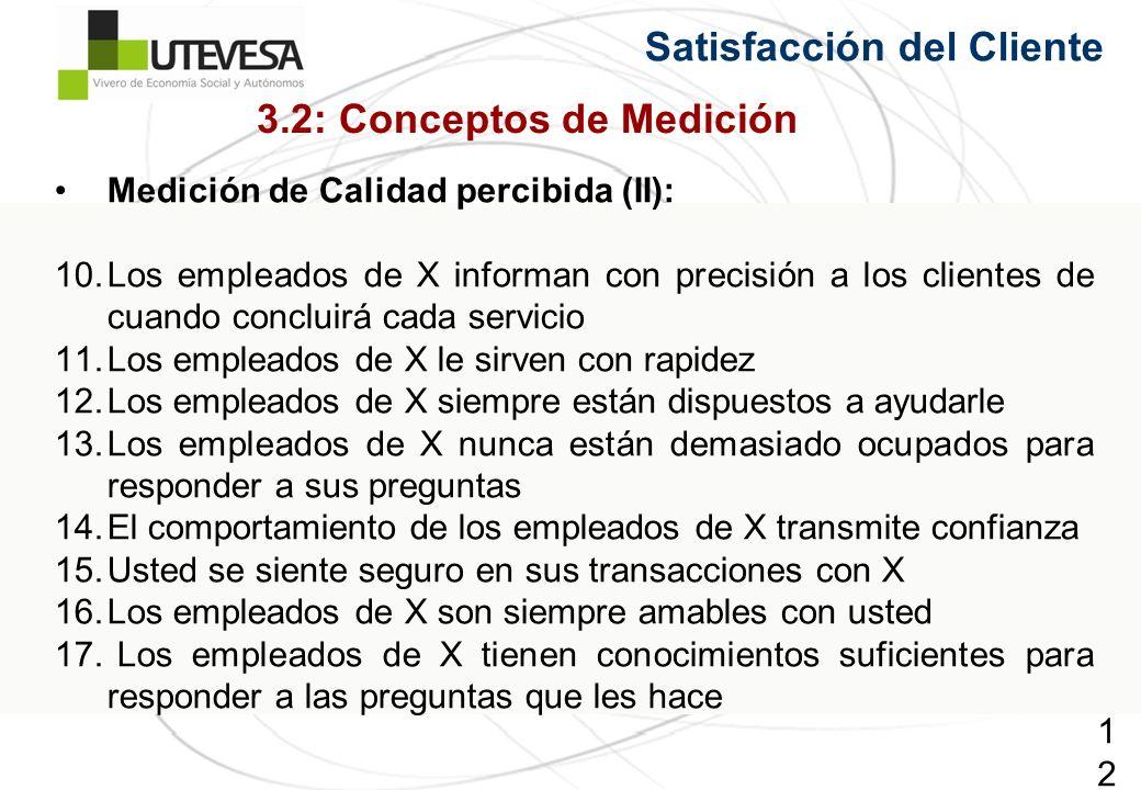 123123123 Satisfacción del Cliente Medición de Calidad percibida (II): 10.Los empleados de X informan con precisión a los clientes de cuando concluirá