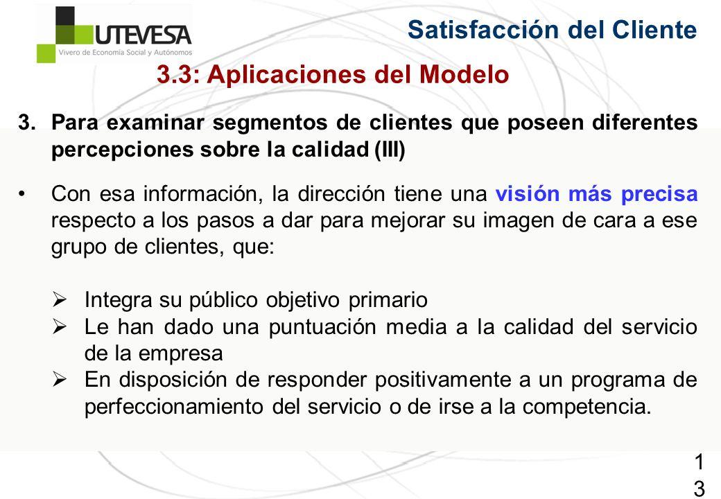 137137137 Satisfacción del Cliente 3.Para examinar segmentos de clientes que poseen diferentes percepciones sobre la calidad (III) Con esa información