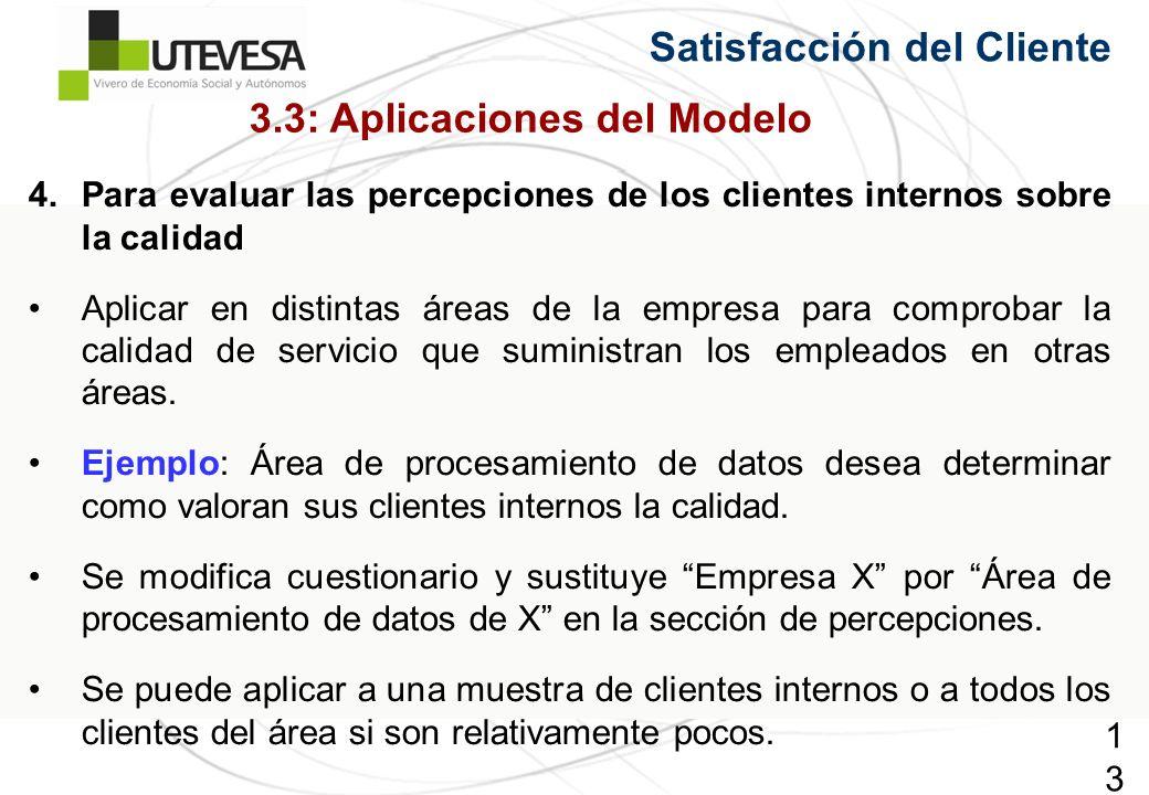 139139139 Satisfacción del Cliente 4.Para evaluar las percepciones de los clientes internos sobre la calidad Aplicar en distintas áreas de la empresa para comprobar la calidad de servicio que suministran los empleados en otras áreas.
