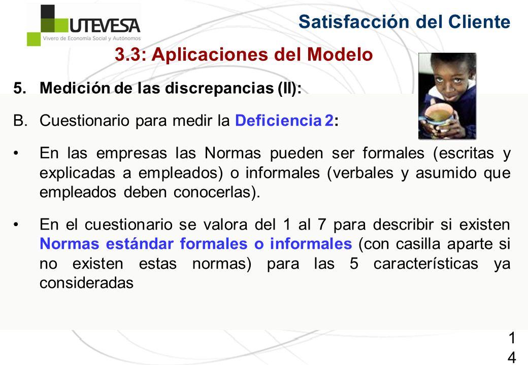 141141141 Satisfacción del Cliente 5.Medición de las discrepancias (II): B.Cuestionario para medir la Deficiencia 2: En las empresas las Normas pueden
