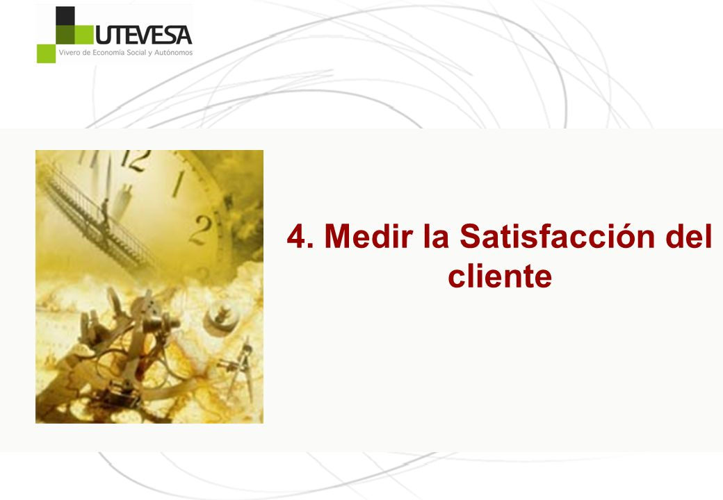 4. Medir la Satisfacción del cliente