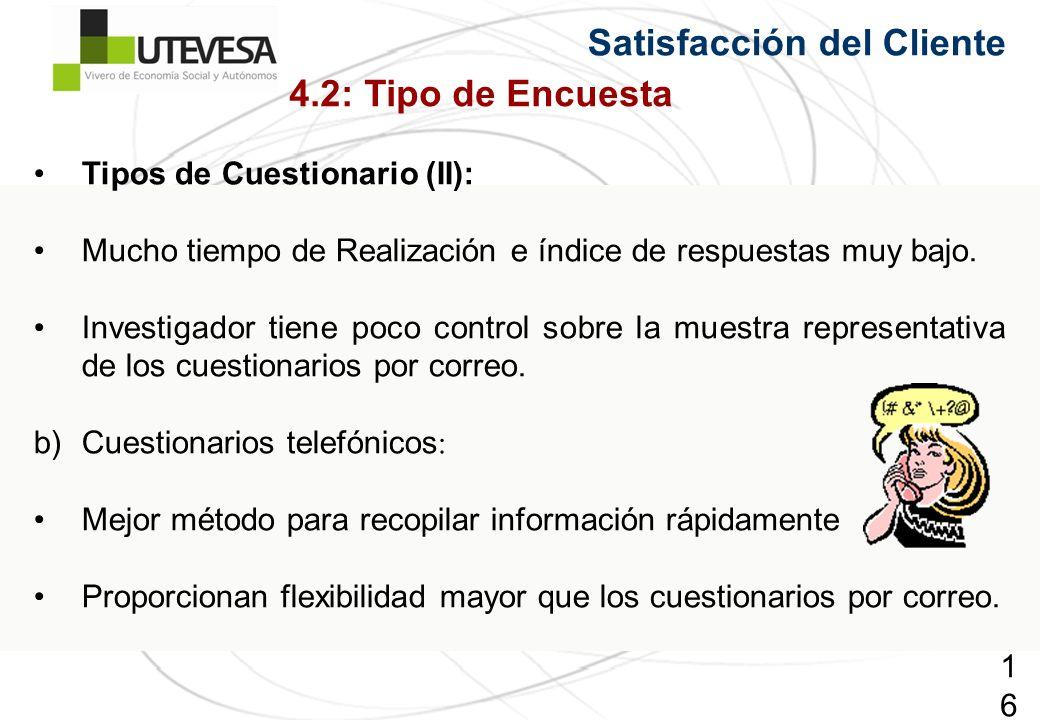169169169 Tipos de Cuestionario (II): Mucho tiempo de Realización e índice de respuestas muy bajo.