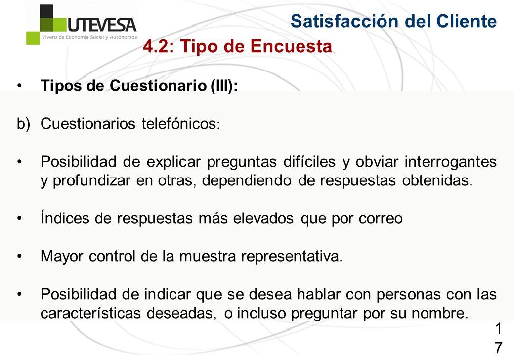 170170170 Tipos de Cuestionario (III): b)Cuestionarios telefónicos : Posibilidad de explicar preguntas difíciles y obviar interrogantes y profundizar en otras, dependiendo de respuestas obtenidas.