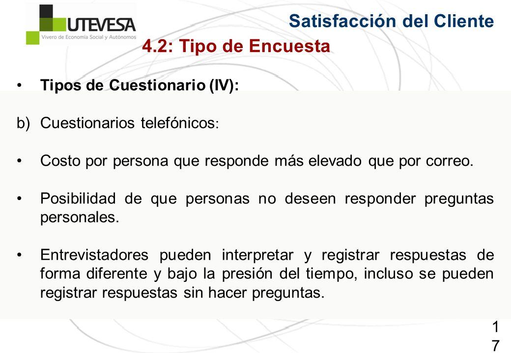 171171171 Tipos de Cuestionario (IV): b)Cuestionarios telefónicos : Costo por persona que responde más elevado que por correo. Posibilidad de que pers