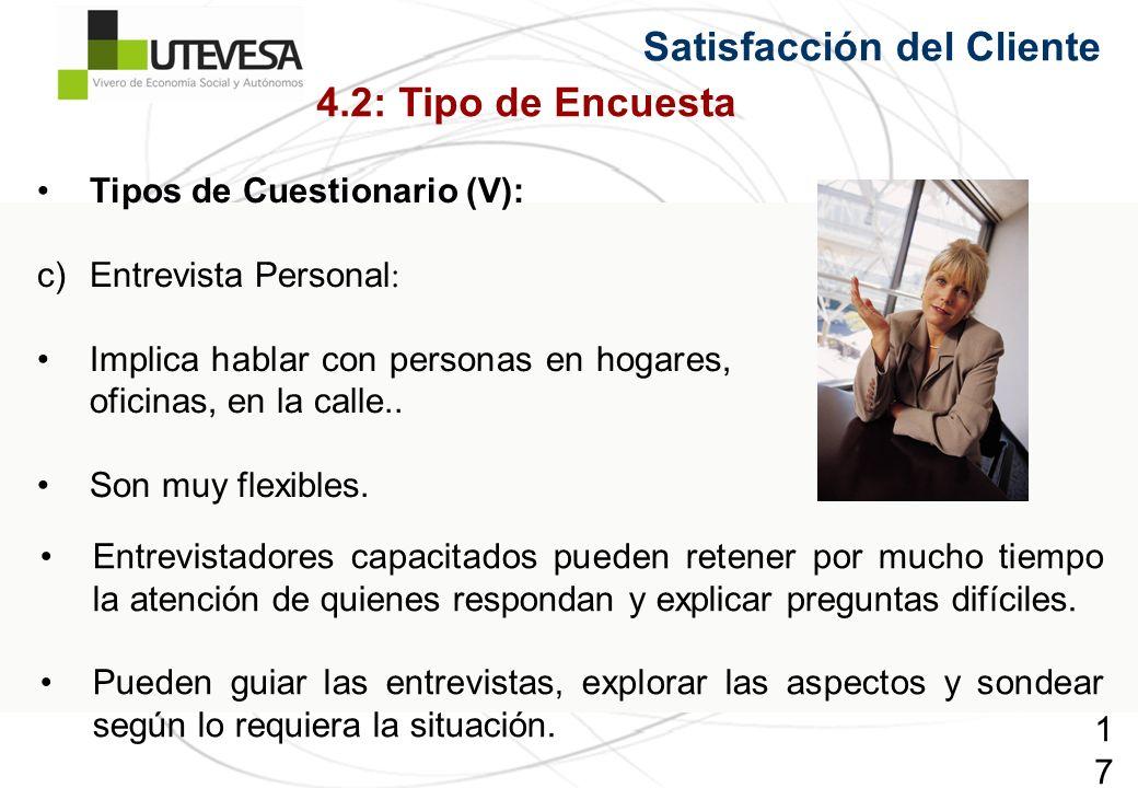 172172172 Entrevistadores capacitados pueden retener por mucho tiempo la atención de quienes respondan y explicar preguntas difíciles.