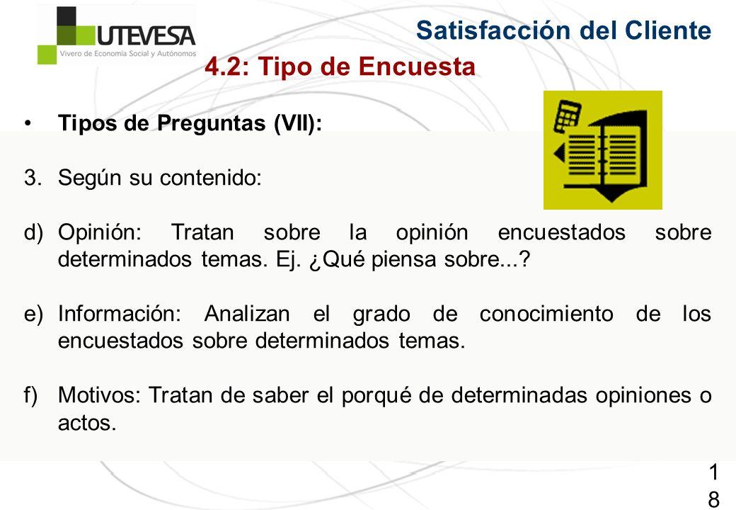 181181181 Tipos de Preguntas (VII): 3.Según su contenido: d)Opinión: Tratan sobre la opinión encuestados sobre determinados temas.