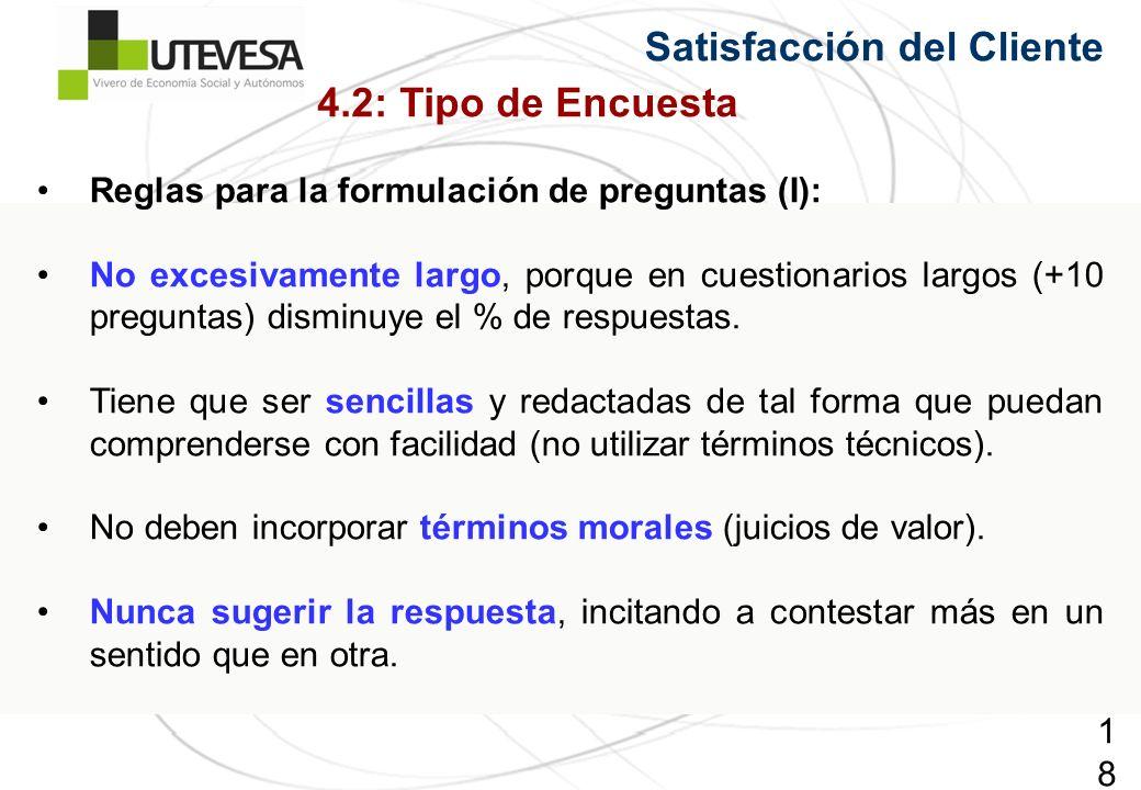 182182182 Reglas para la formulación de preguntas (I): No excesivamente largo, porque en cuestionarios largos (+10 preguntas) disminuye el % de respuestas.