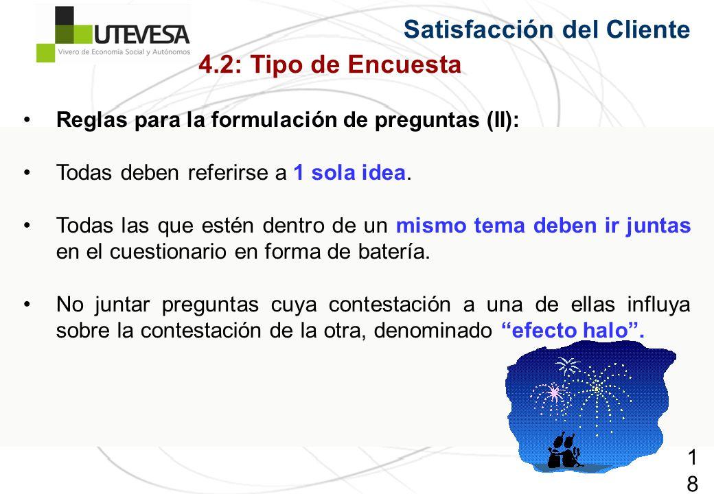 183183183 Reglas para la formulación de preguntas (II): Todas deben referirse a 1 sola idea. Todas las que estén dentro de un mismo tema deben ir junt