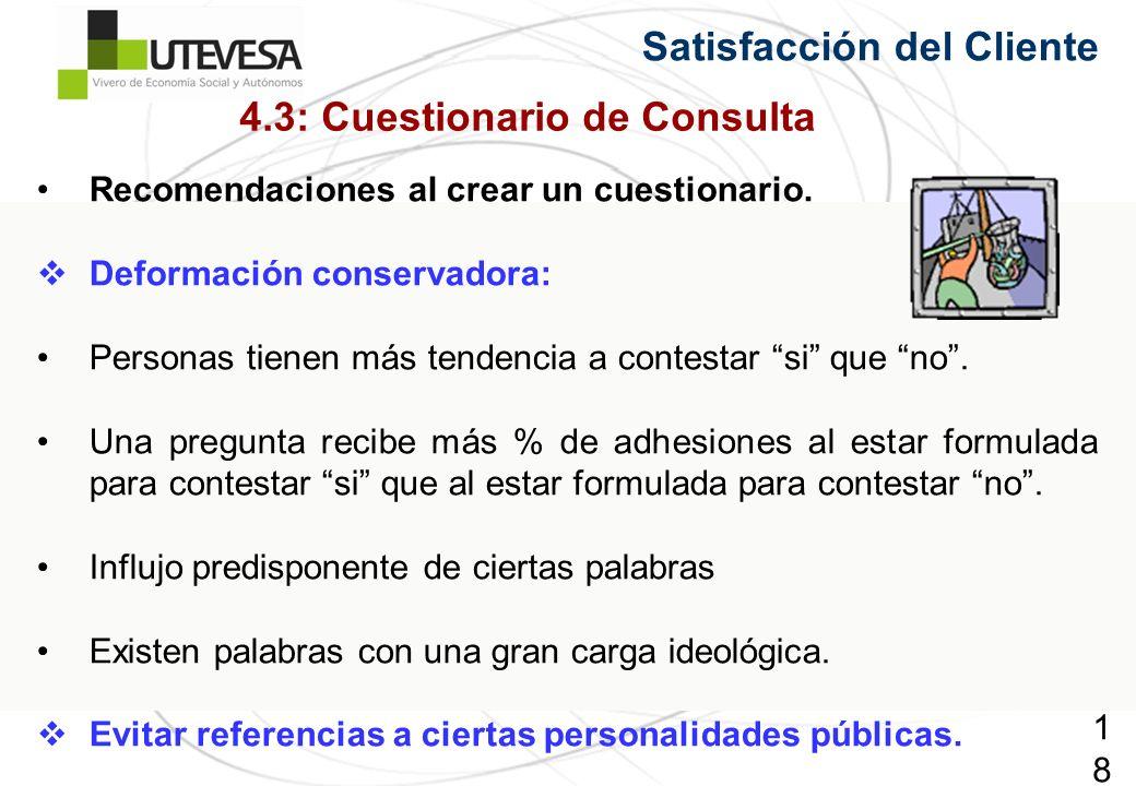 185185185 Recomendaciones al crear un cuestionario. Deformación conservadora: Personas tienen más tendencia a contestar si que no. Una pregunta recibe