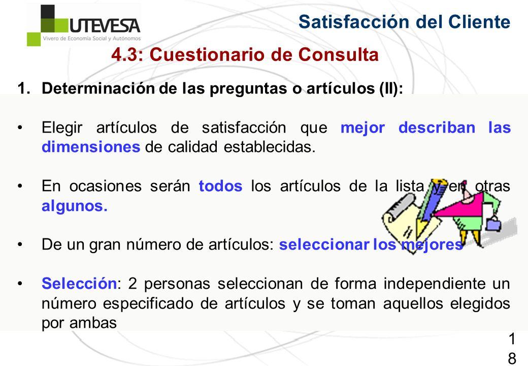 188188188 Satisfacción del Cliente 1.Determinación de las preguntas o artículos (II): Elegir artículos de satisfacción que mejor describan las dimensiones de calidad establecidas.
