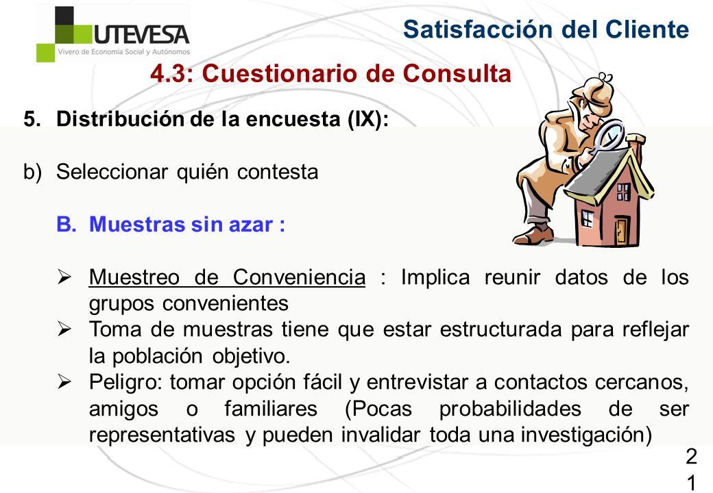 211211211 5.Distribución de la encuesta (IX): b)Seleccionar quién contesta B.Muestras sin azar : Muestreo de Conveniencia : Implica reunir datos de lo