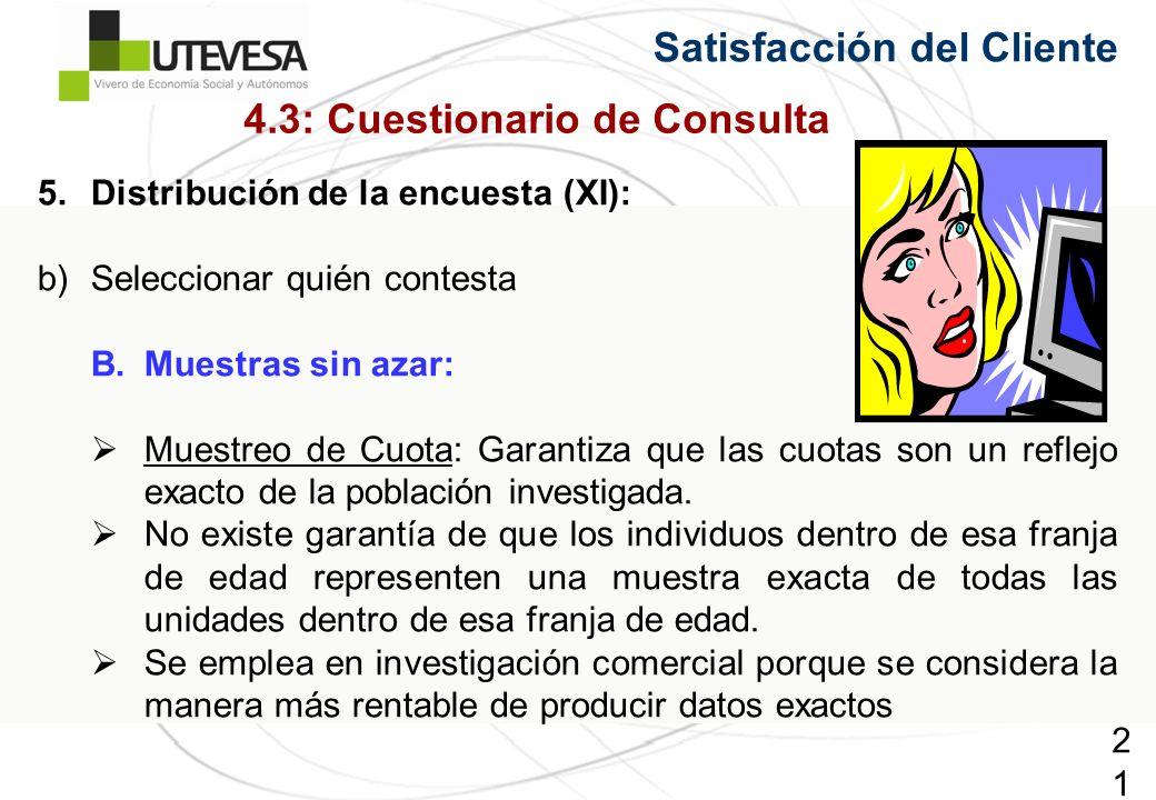 213213213 5.Distribución de la encuesta (XI): b)Seleccionar quién contesta B.Muestras sin azar: Muestreo de Cuota: Garantiza que las cuotas son un reflejo exacto de la población investigada.