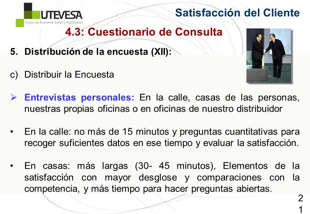 214214214 5.Distribución de la encuesta (XII): c)Distribuir la Encuesta Entrevistas personales: En la calle, casas de las personas, nuestras propias o