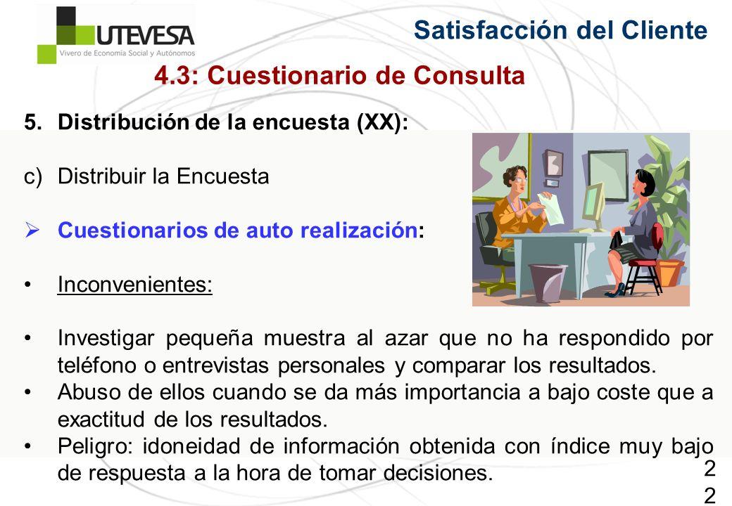 222222222 5.Distribución de la encuesta (XX): c)Distribuir la Encuesta Cuestionarios de auto realización: Inconvenientes: Investigar pequeña muestra a