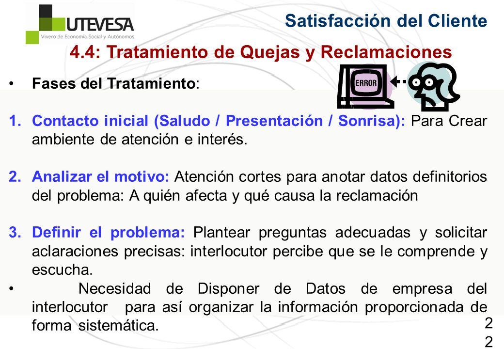 226226226 Satisfacción del Cliente Fases del Tratamiento: 1.Contacto inicial (Saludo / Presentación / Sonrisa): Para Crear ambiente de atención e interés.