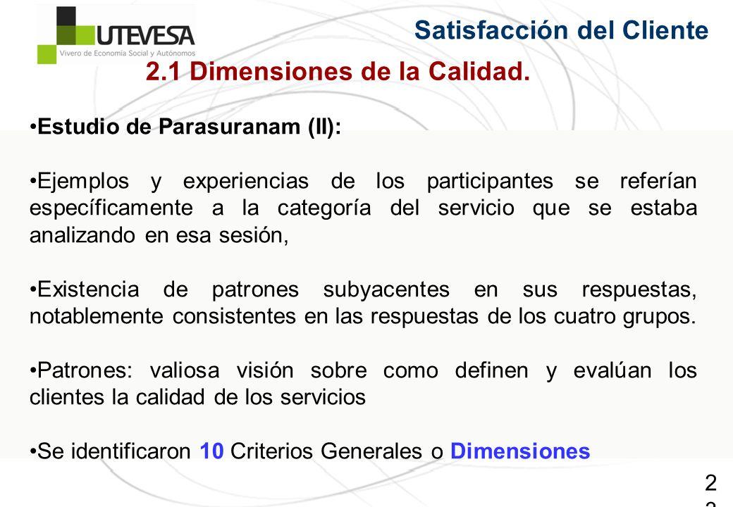 23 Estudio de Parasuranam (II): Ejemplos y experiencias de los participantes se referían específicamente a la categoría del servicio que se estaba analizando en esa sesión, Existencia de patrones subyacentes en sus respuestas, notablemente consistentes en las respuestas de los cuatro grupos.