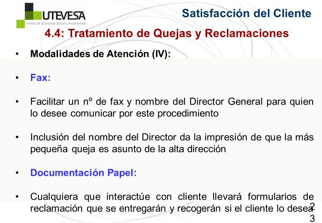 234234234 Satisfacción del Cliente Modalidades de Atención (IV): Fax: Facilitar un nº de fax y nombre del Director General para quien lo desee comunic