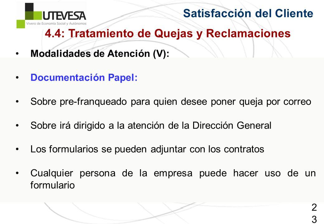 235235235 Modalidades de Atención (V): Documentación Papel: Sobre pre-franqueado para quien desee poner queja por correo Sobre irá dirigido a la atenc