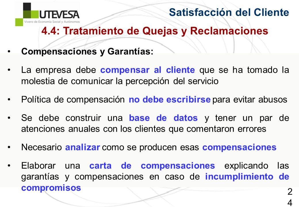 242242242 Compensaciones y Garantías: La empresa debe compensar al cliente que se ha tomado la molestia de comunicar la percepción del servicio Políti