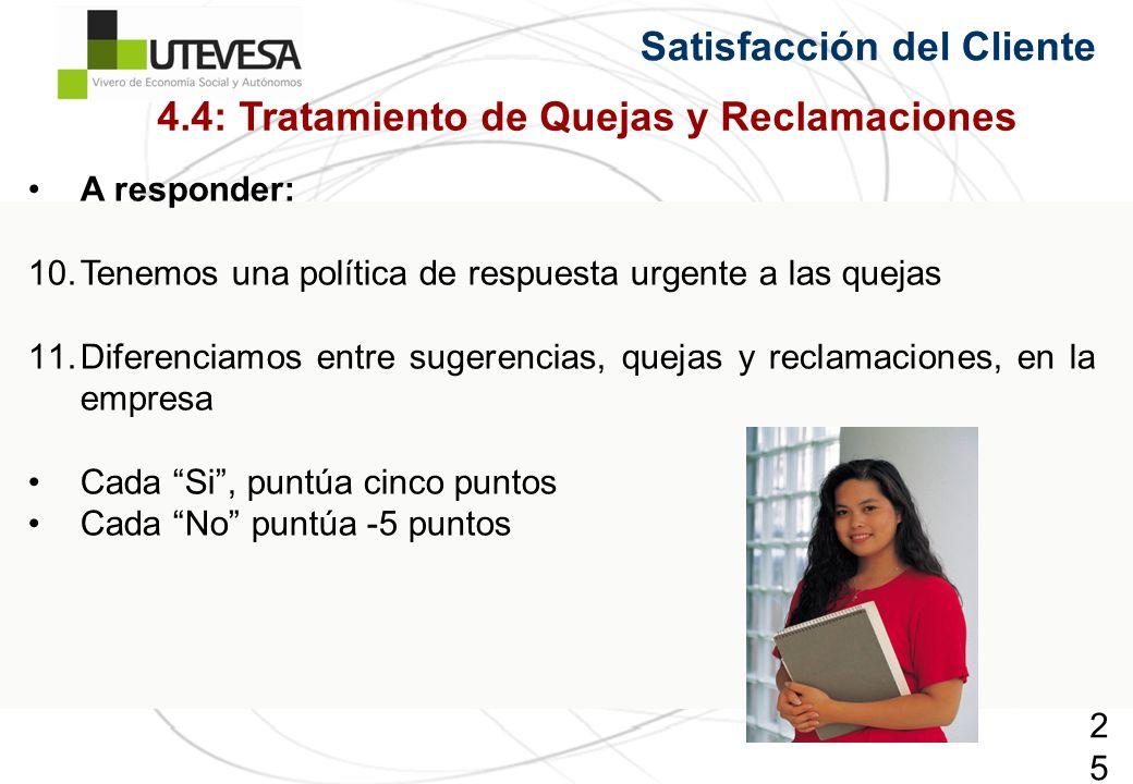 251251251 A responder: 10.Tenemos una política de respuesta urgente a las quejas 11.Diferenciamos entre sugerencias, quejas y reclamaciones, en la emp