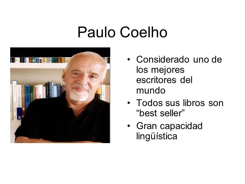 Paulo Coelho Considerado uno de los mejores escritores del mundo Todos sus libros son best seller Gran capacidad lingüística