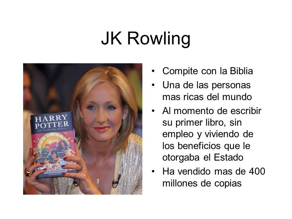 JK Rowling Compite con la Biblia Una de las personas mas ricas del mundo Al momento de escribir su primer libro, sin empleo y viviendo de los benefici