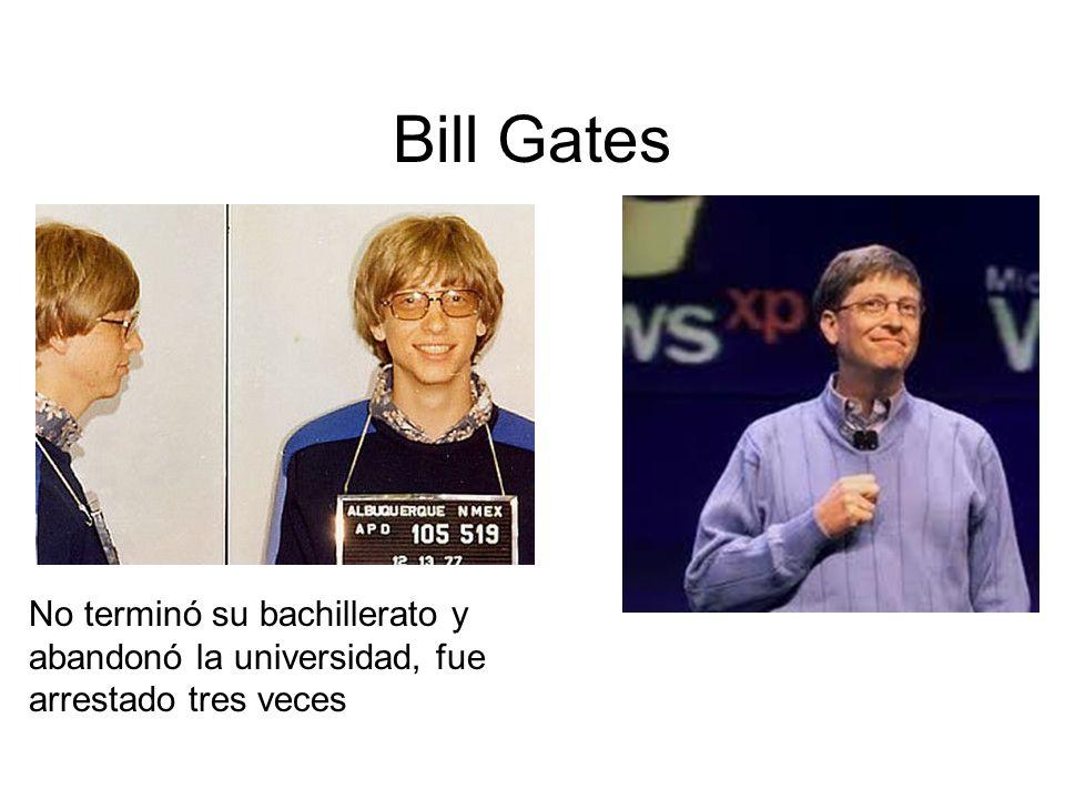 Bill Gates No terminó su bachillerato y abandonó la universidad, fue arrestado tres veces