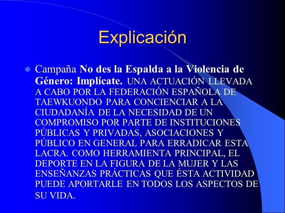 Explicación Campaña No des la Espalda a la Violencia de Género: Implícate. UNA ACTUACIÓN LLEVADA A CABO POR LA FEDERACIÓN ESPAÑOLA DE TAEWKUONDO PARA