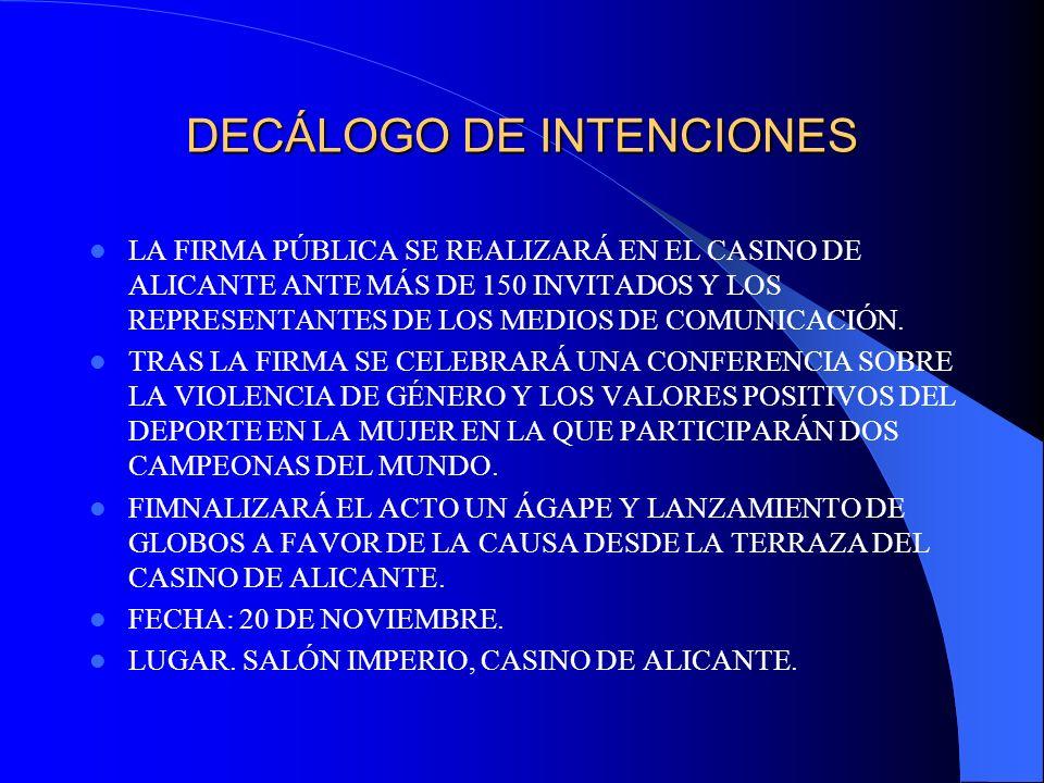DECÁLOGO DE INTENCIONES LA FIRMA PÚBLICA SE REALIZARÁ EN EL CASINO DE ALICANTE ANTE MÁS DE 150 INVITADOS Y LOS REPRESENTANTES DE LOS MEDIOS DE COMUNIC