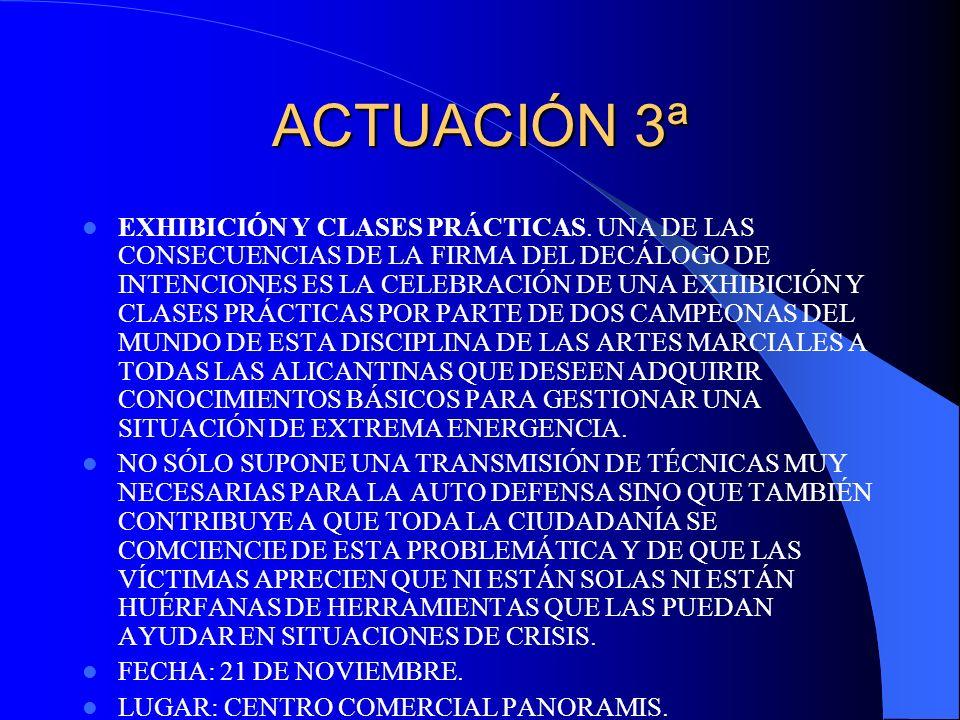 ACTUACIÓN 3ª EXHIBICIÓN Y CLASES PRÁCTICAS. UNA DE LAS CONSECUENCIAS DE LA FIRMA DEL DECÁLOGO DE INTENCIONES ES LA CELEBRACIÓN DE UNA EXHIBICIÓN Y CLA