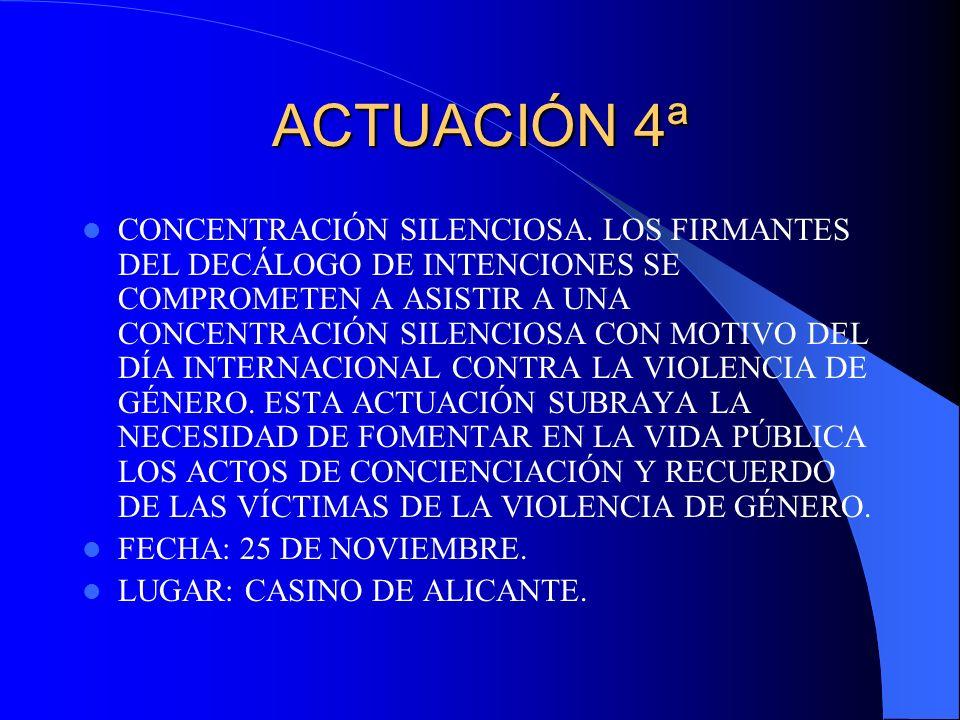 ACTUACIÓN 4ª CONCENTRACIÓN SILENCIOSA. LOS FIRMANTES DEL DECÁLOGO DE INTENCIONES SE COMPROMETEN A ASISTIR A UNA CONCENTRACIÓN SILENCIOSA CON MOTIVO DE