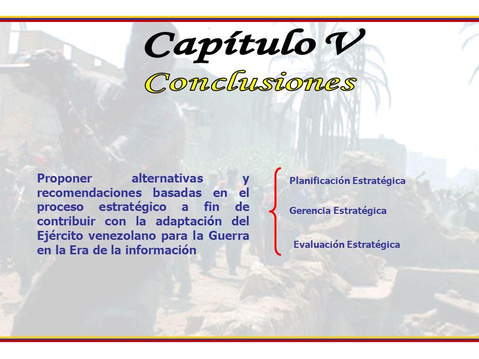 Proponer alternativas y recomendaciones basadas en el proceso estratégico a fin de contribuir con la adaptación del Ejército venezolano para la Guerra