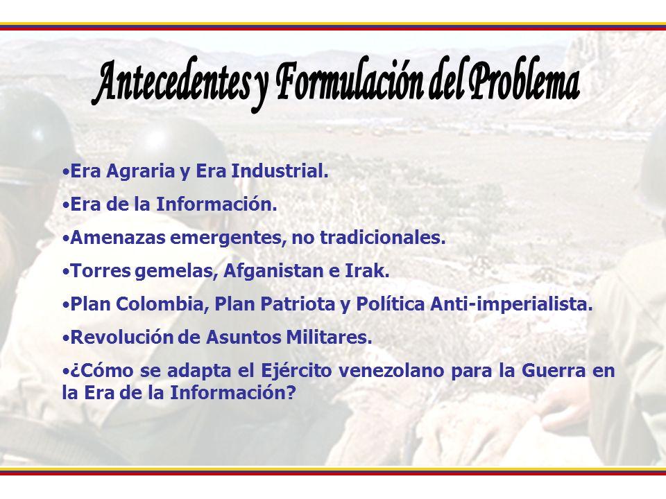 Determinar la factibilidad de adaptación del Ejército venezolano para la guerra en la Era de la Información, sobre la base del proceso estratégico como plataforma para enfrentar el proceso de cambio 1.Caracterizar la guerra en la Era de la Información en el marco del Ejército venezolano.