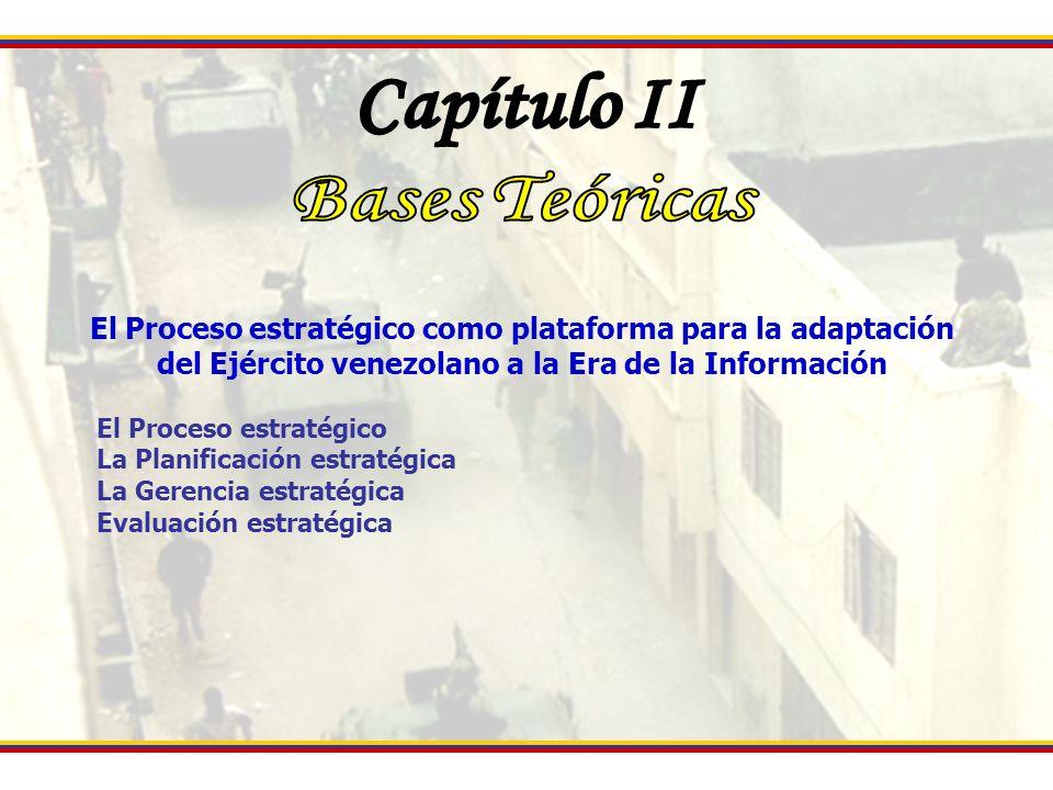 El Proceso estratégico como plataforma para la adaptación del Ejército venezolano a la Era de la Información El Proceso estratégico La Planificación e