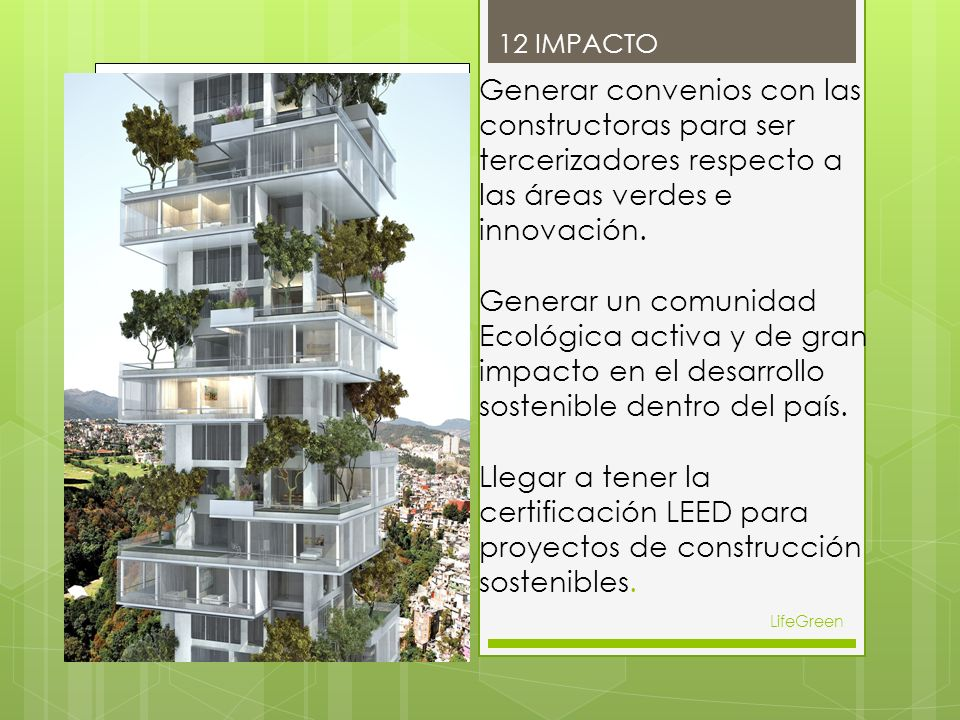 12 IMPACTO LifeGreen Generar convenios con las constructoras para ser tercerizadores respecto a las áreas verdes e innovación.