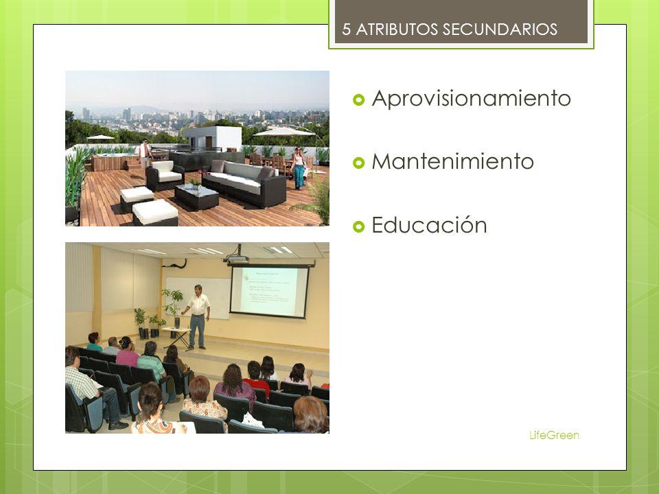 Aprovisionamiento Mantenimiento Educación LifeGreen 5 ATRIBUTOS SECUNDARIOS