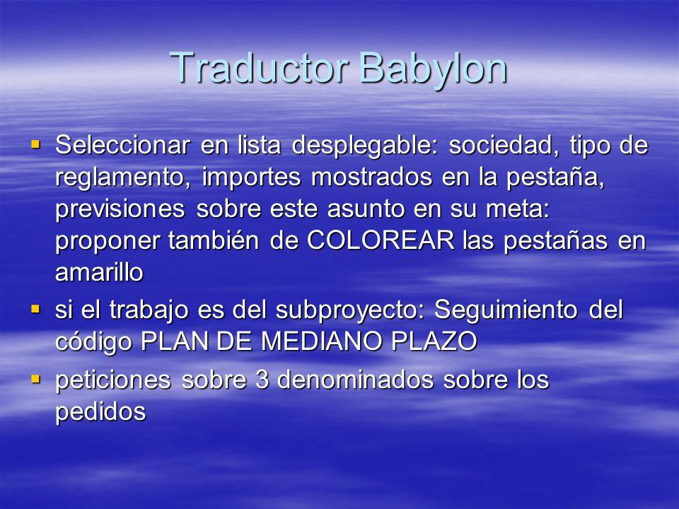 Traductor Babylon Seleccionar en lista desplegable: sociedad, tipo de reglamento, importes mostrados en la pestaña, previsiones sobre este asunto en s