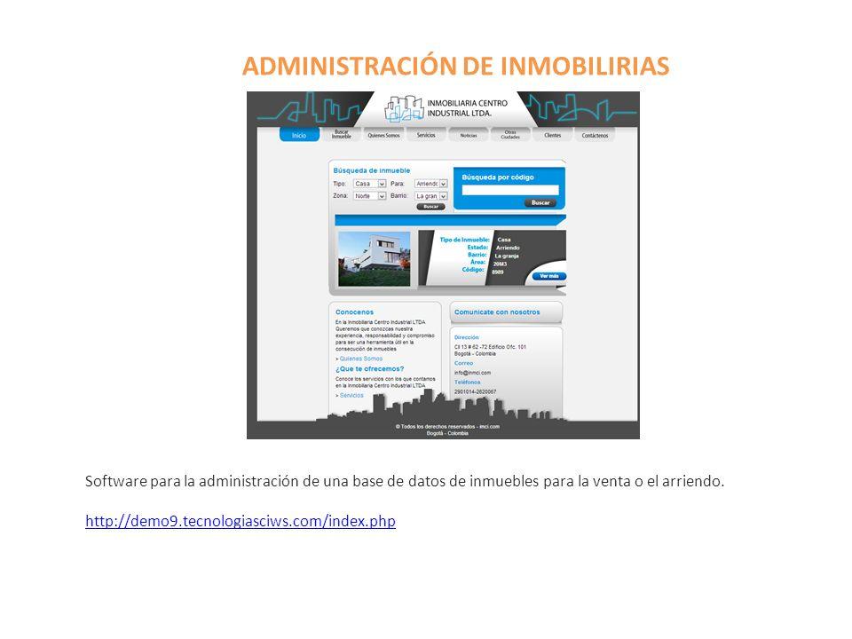 ADMINISTRACIÓN DE INMOBILIRIAS Software para la administración de una base de datos de inmuebles para la venta o el arriendo. http://demo9.tecnologias
