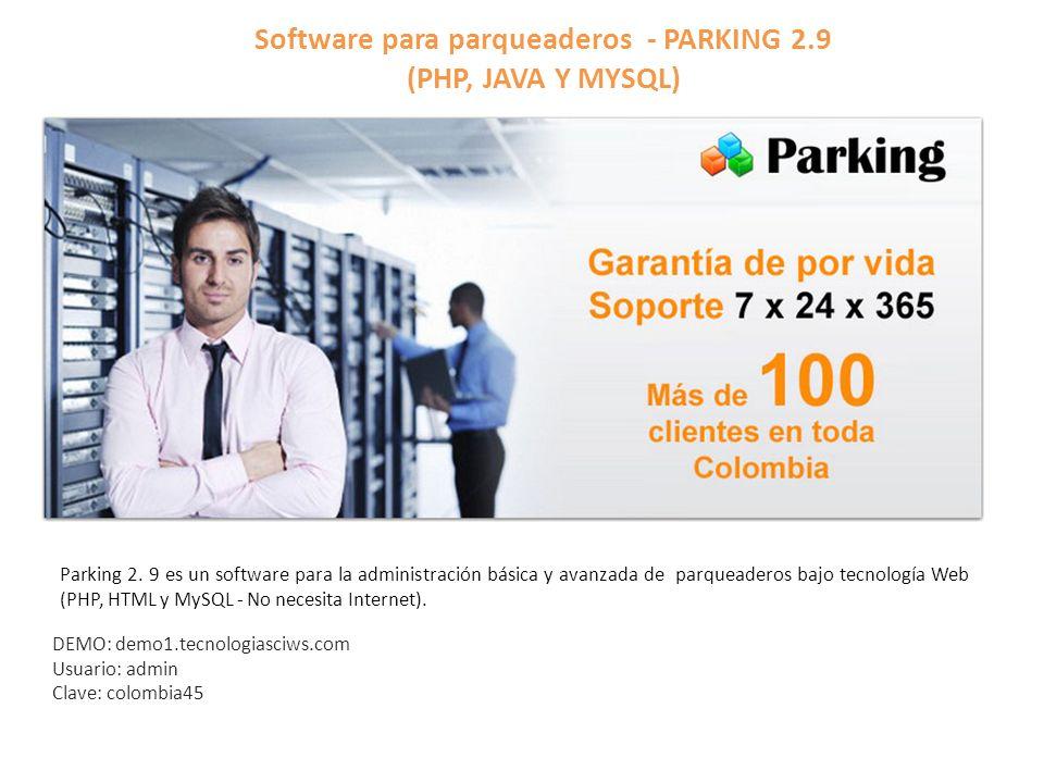 Software para parqueaderos - PARKING 2.9 (PHP, JAVA Y MYSQL) Parking 2. 9 es un software para la administración básica y avanzada de parqueaderos bajo