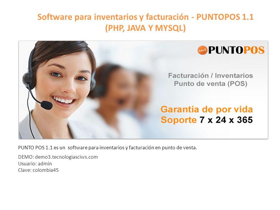 Software para inventarios y facturación - PUNTOPOS 1.1 (PHP, JAVA Y MYSQL) PUNTO POS 1.1 es un software para inventarios y facturación en punto de ven