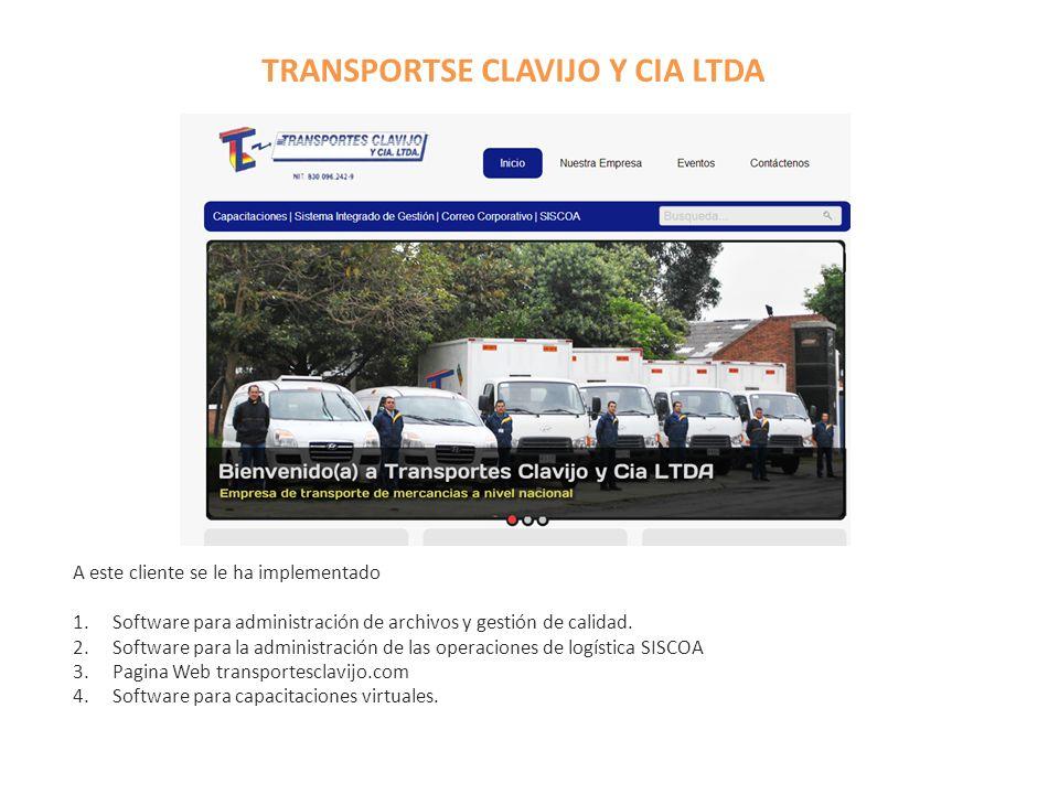 TRANSPORTSE CLAVIJO Y CIA LTDA A este cliente se le ha implementado 1.Software para administración de archivos y gestión de calidad. 2.Software para l