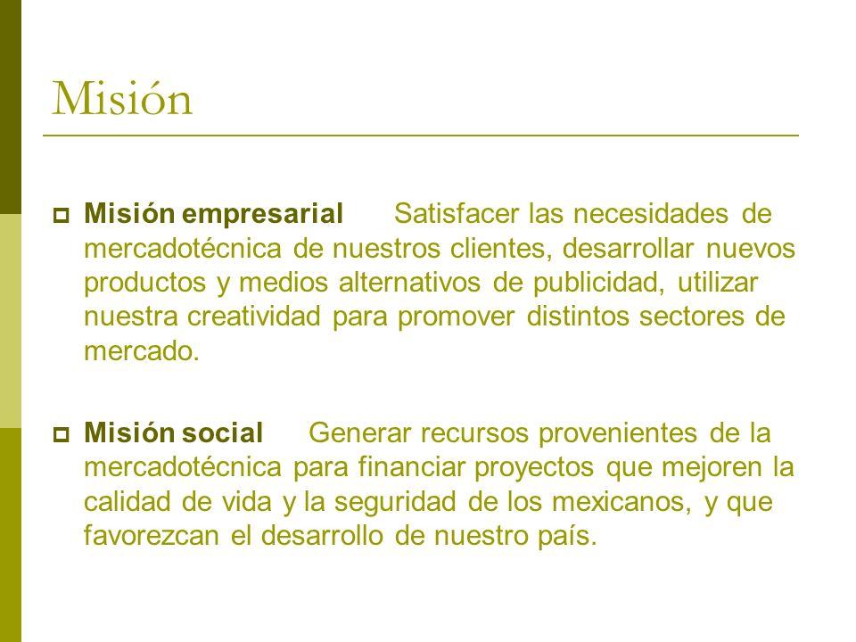 Misión Misión empresarialSatisfacer las necesidades de mercadotécnica de nuestros clientes, desarrollar nuevos productos y medios alternativos de publ