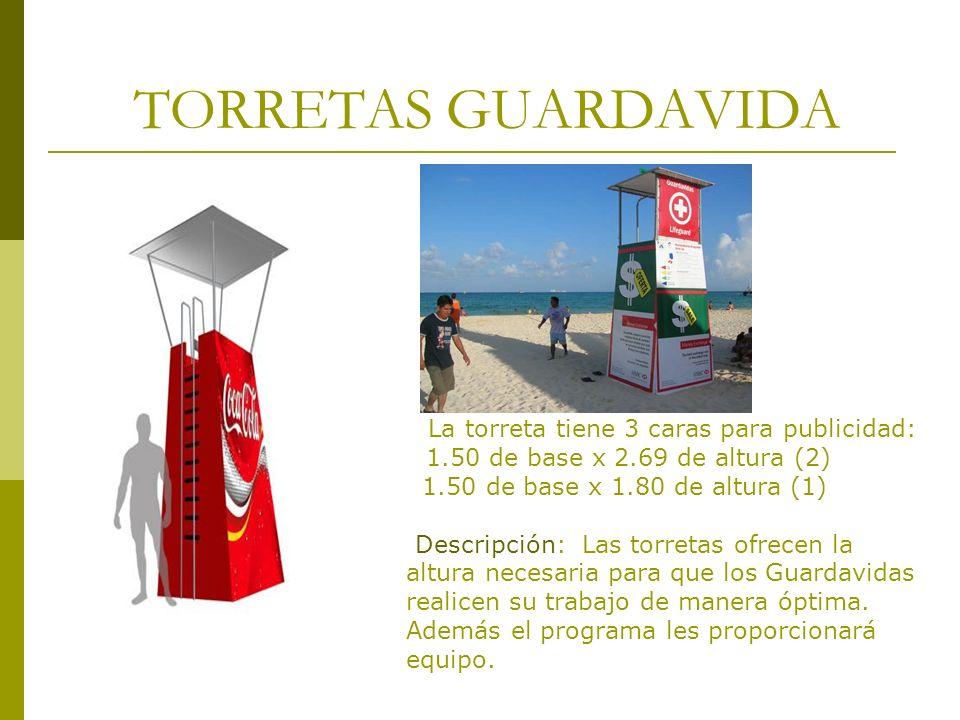 TORRETAS GUARDAVIDA La torreta tiene 3 caras para publicidad: 1.50 de base x 2.69 de altura (2) 1.50 de base x 1.80 de altura (1) Descripción: Las tor