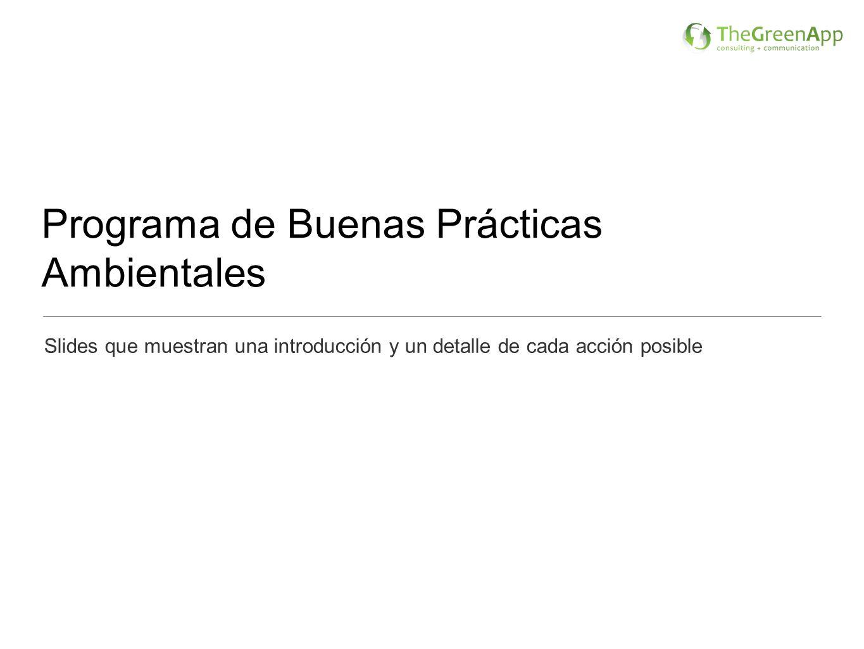 Programa de Buenas Prácticas Ambientales Slides que muestran una introducción y un detalle de cada acción posible
