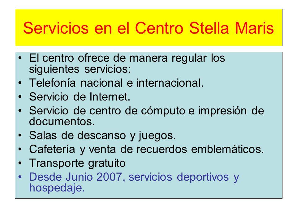 Servicios en el Centro Stella Maris El centro ofrece de manera regular los siguientes servicios: Telefonía nacional e internacional.