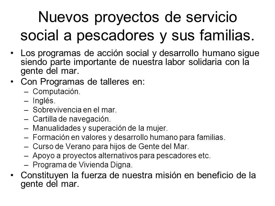 Nuevos proyectos de servicio social a pescadores y sus familias.