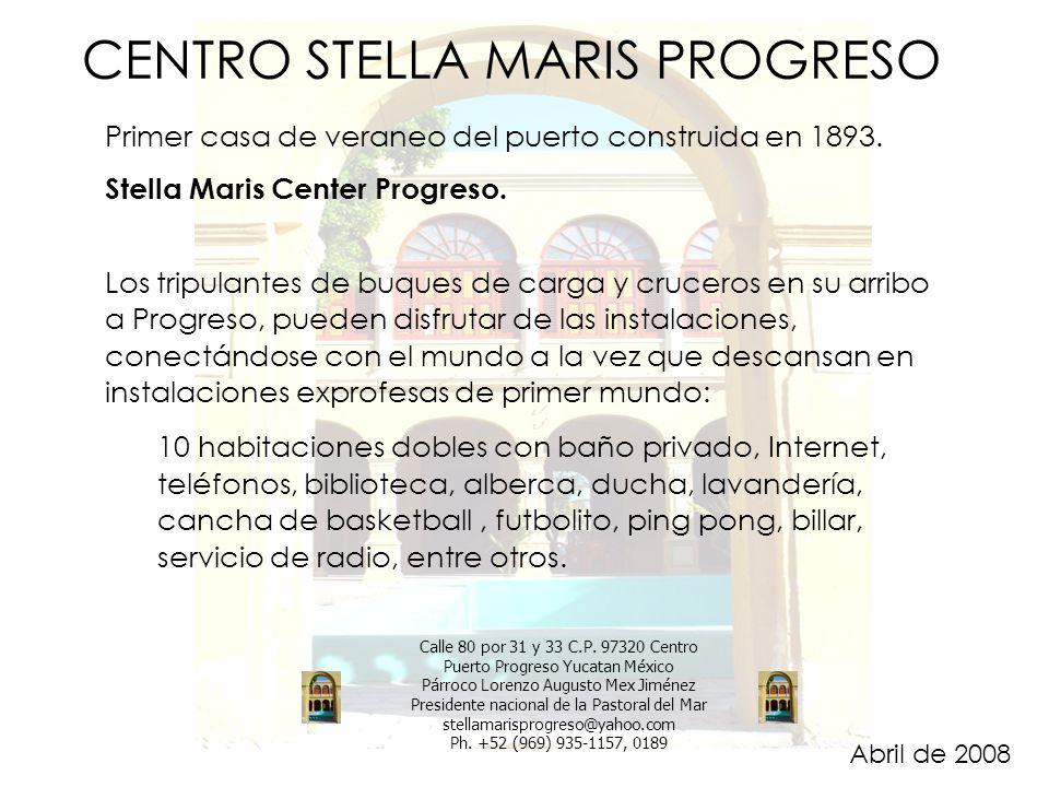 CENTRO STELLA MARIS PROGRESO Primer casa de veraneo del puerto construida en 1893.