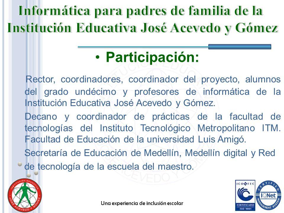 Participación: Rector, coordinadores, coordinador del proyecto, alumnos del grado undécimo y profesores de informática de la Institución Educativa Jos