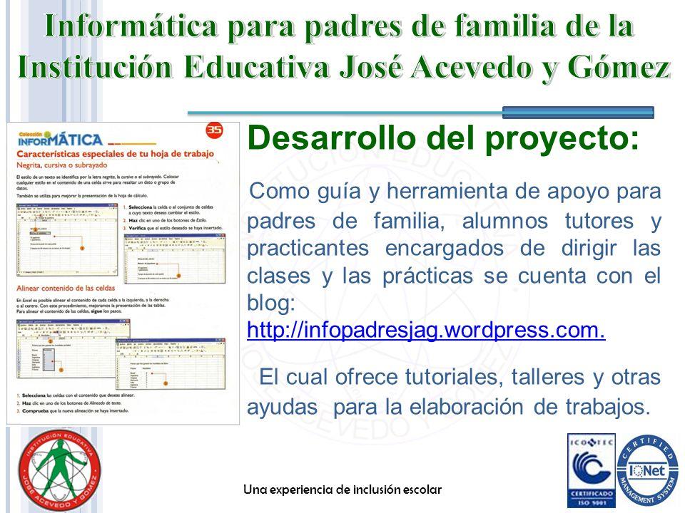 Desarrollo del proyecto: Como guía y herramienta de apoyo para padres de familia, alumnos tutores y practicantes encargados de dirigir las clases y la