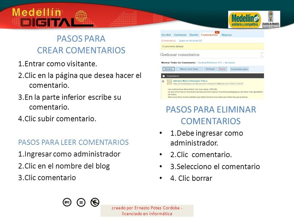 creado por Ernesto Potes Cordoba - licenciado en informática PASOS PARA CREAR COMENTARIOS 1.Entrar como visitante. 2.Clic en la página que desea hacer